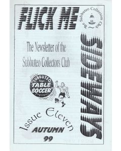 1999 ISSUE 11. FLICK ME SIDEWAYS A4 SIZE SUBBUTEO COLLECTORS CLUB NEWSLETTER.